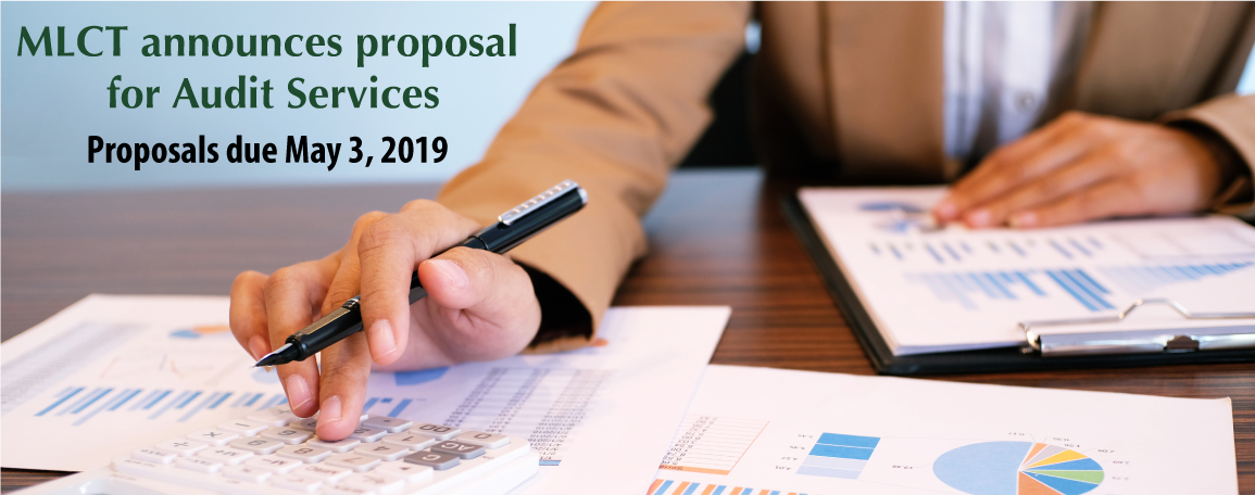 MLCT announces Proposal for Audit Services, Proposals due May 3, 2019