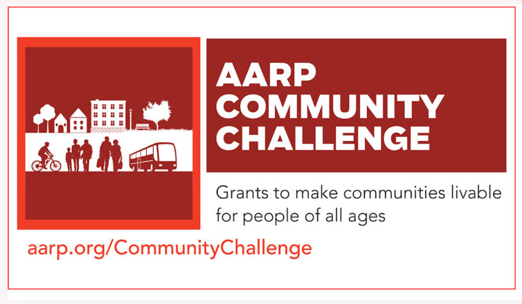 AARP Community Challenge - Grants ot make communities availalbe for people of all ages. aarp.org/CommunityChellenge